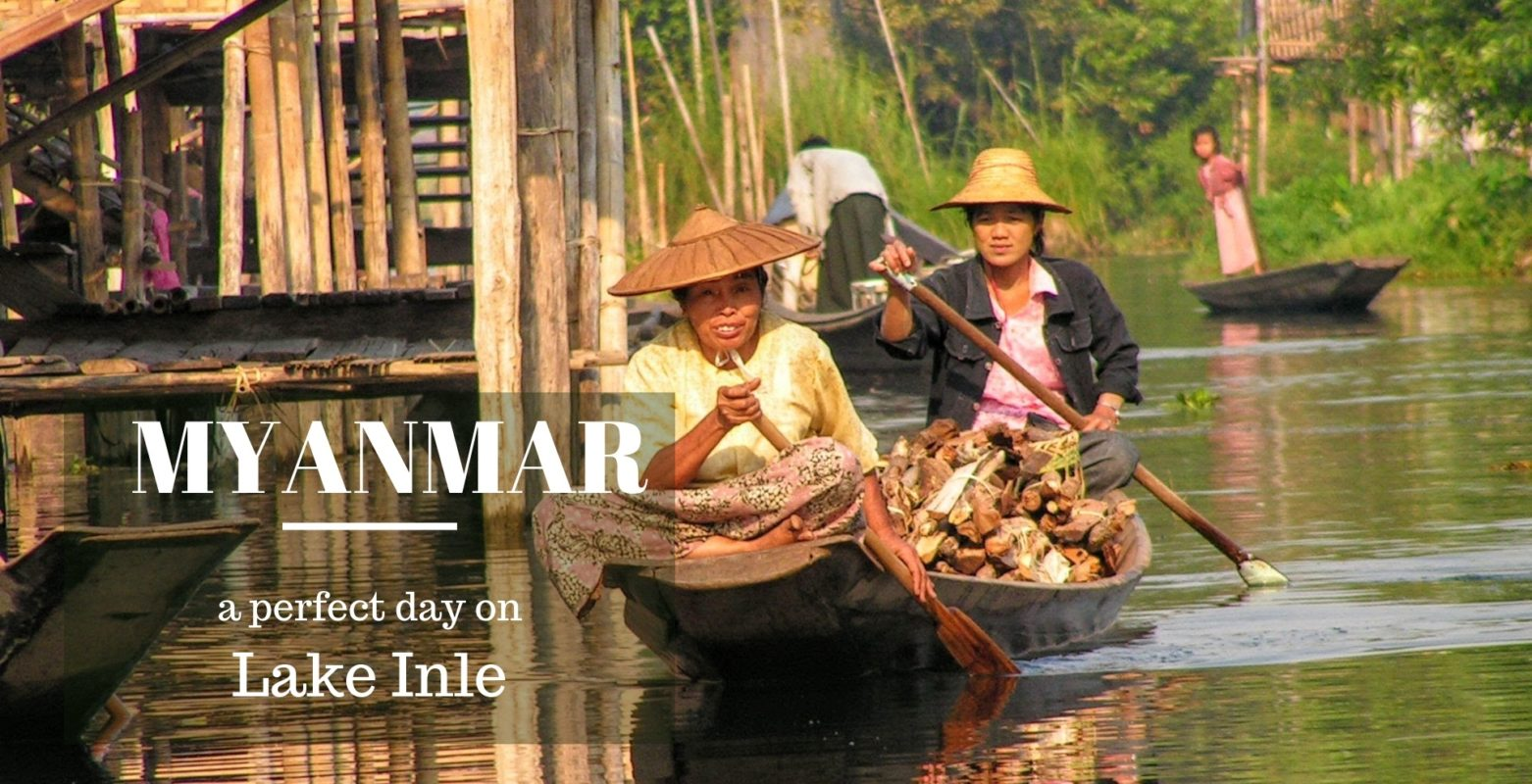 Myanmar – Oh, such a perfect day on Lake Inle