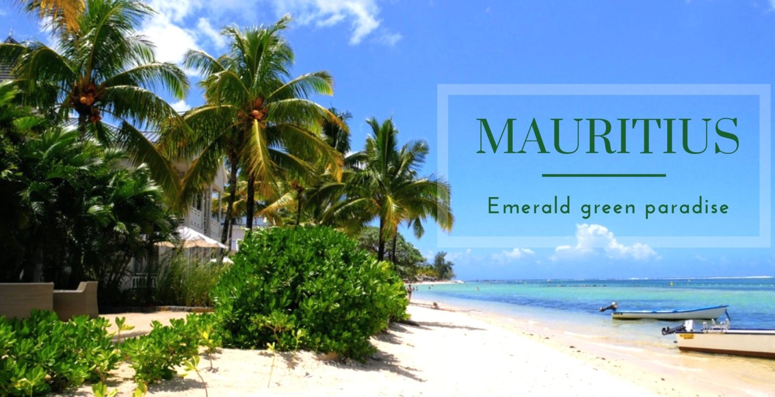 Mauritius – Emerald green paradise
